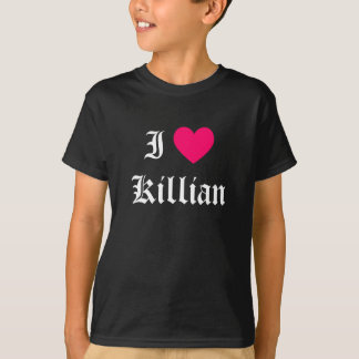 I Love Killian T-Shirt