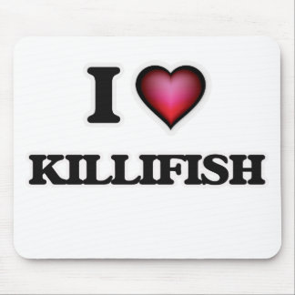I Love Killifish Mouse Pad