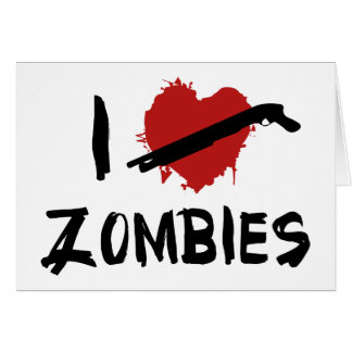 I Love Killing Zombies Greeting Cards