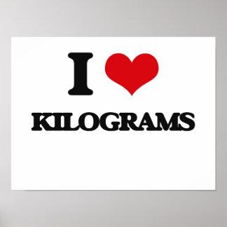 I Love Kilograms Posters