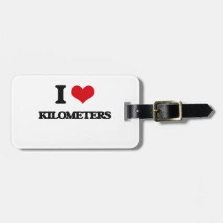 I Love Kilometers Bag Tag