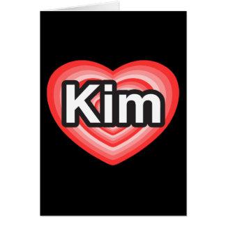 I love Kim. I love you Kim. Heart Greeting Cards