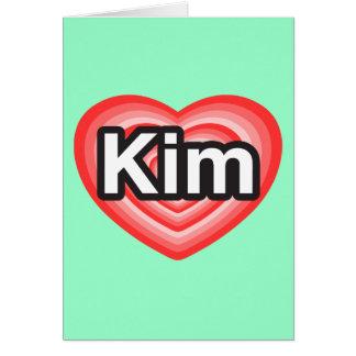 I love Kim. I love you Kim. Heart Card