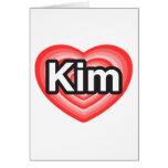 I love Kim. I love you Kim. Heart Greeting Card
