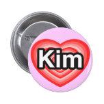 I love Kim. I love you Kim. Heart Pinback Buttons