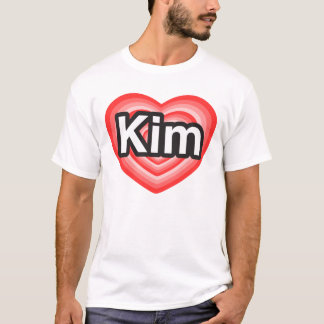 I love Kim. I love you Kim. Heart T-Shirt