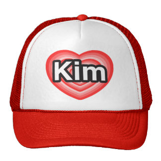 I love Kim. I love you Kim. Heart Trucker Hat