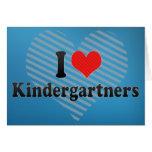 I Love Kindergartners Cards