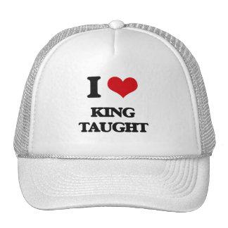 I love King Taught Trucker Hat