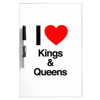 i love kings and queens Dry-Erase boards
