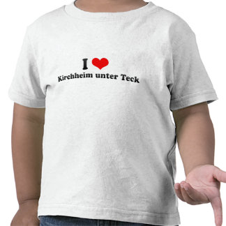 I Love Kirchheim unter Teck, Germany Tee Shirt