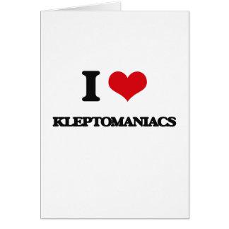 I Love Kleptomaniacs Greeting Card