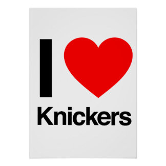 i love knickers poster