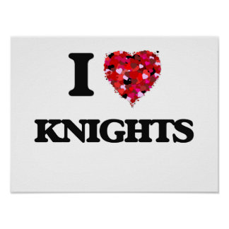 I love Knights Poster
