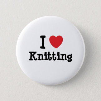 I love Knitting heart custom personalized Pinback Button