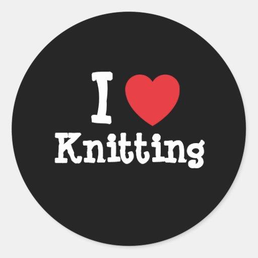 I love Knitting heart custom personalized Round Stickers