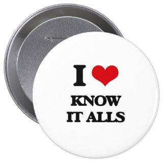 I Love Know It Alls 4 Inch Round Button
