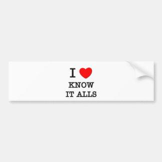 I Love Know It Alls Bumper Sticker