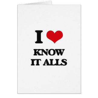 I Love Know It Alls Card