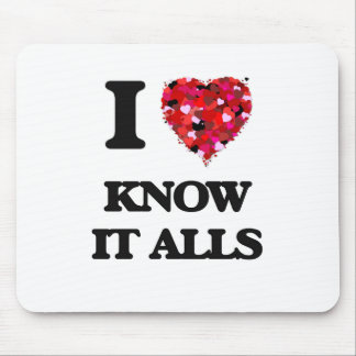I Love Know It Alls Mouse Pad