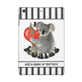 I Love Koalas Personalized iPad Mini Retina Cases