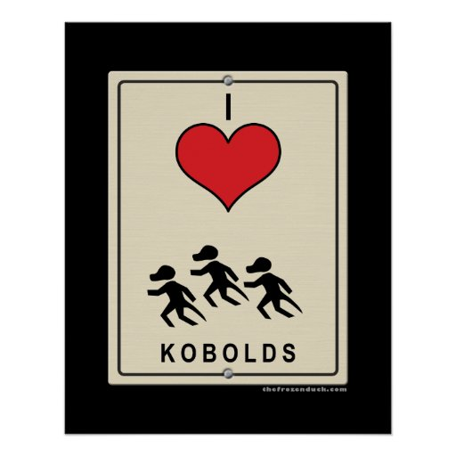 I Love Kobolds Posters