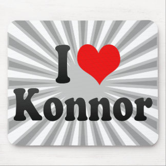 I love Konnor Mouse Pad
