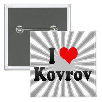 I Love Kovrov, Russia. Ya Lyublyu Kovrov, Russia Buttons