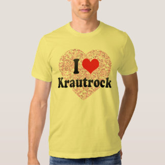 I Love Krautrock T Shirts