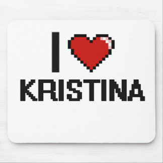 I Love Kristina Digital Retro Design Mouse Pad