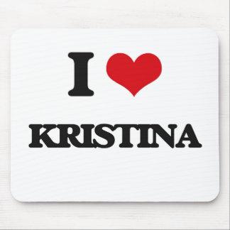 I Love Kristina Mouse Pad