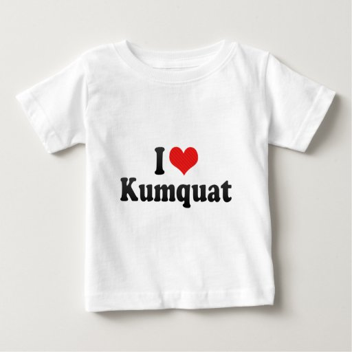 I Love Kumquat Tees