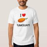 I Love Kumquats T-shirts