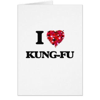 I Love Kung-Fu Greeting Card