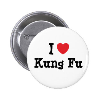 I love Kung Fu heart custom personalized Pinback Buttons