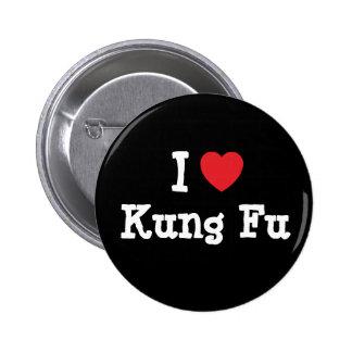 I love Kung Fu heart custom personalized Pinback Button