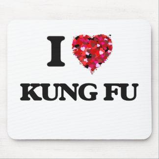 I Love Kung Fu Mouse Pad