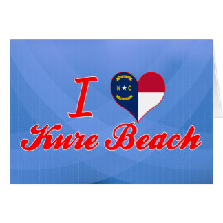 I Love Kure Beach, North Carolina Greeting Card