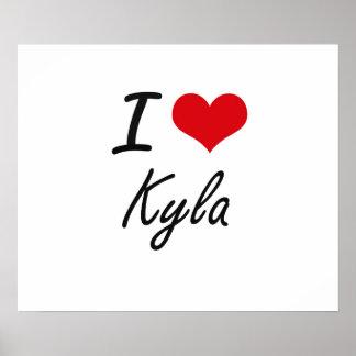 I Love Kyla artistic design Poster