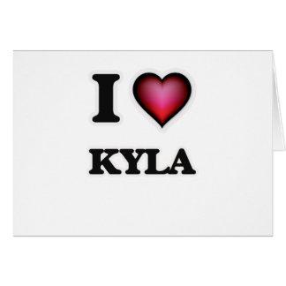 I Love Kyla Card