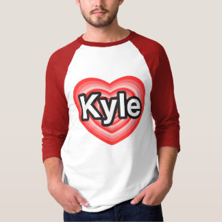 I love Kyle. I love you Kyle. Heart T-Shirt