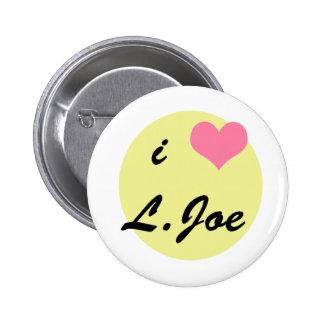 I love L. Joe Pinback Button