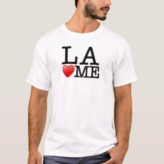 I love LA, Los Angeles loves me T-Shirt