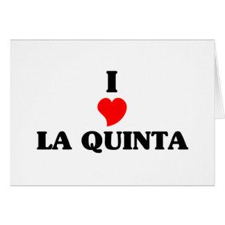 I love La Quinta Greeting Card