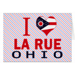 I love La Rue, Ohio Greeting Card