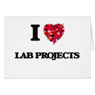 I Love Lab Projects Greeting Card