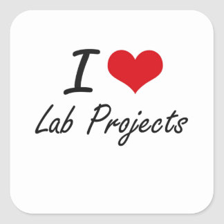 I Love Lab Projects Square Sticker
