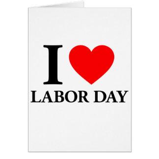 I Love Labor Day Card