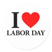 I Love Labor Day Classic Round Sticker