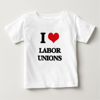 I Love Labor Unions Baby T-Shirt